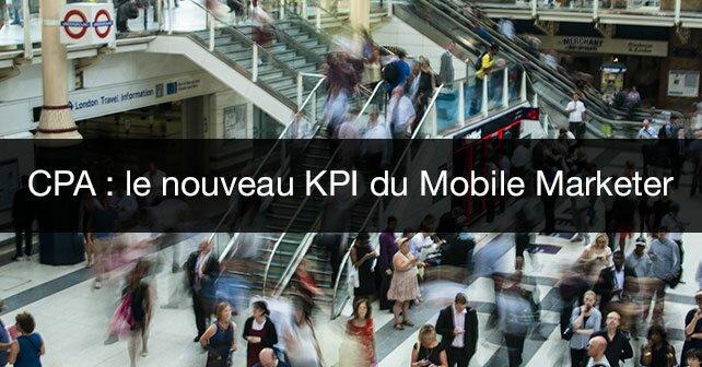 cpa-nouveau-kpi-mobile-marketer